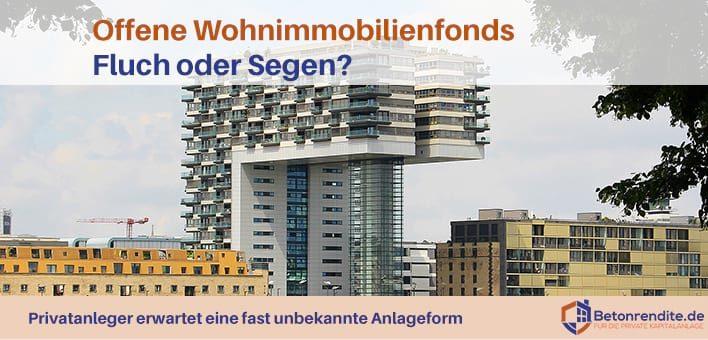 Offene Wohnimmobilienfonds: Fluch oder Segen für Privatanleger?