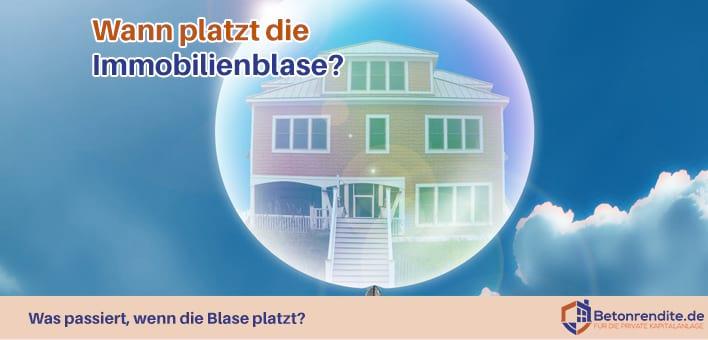 Immobilienblasen: Wann platzt die Immobilienblase und gibt es überhaupt eine Blase bei Wohnimmobilien?